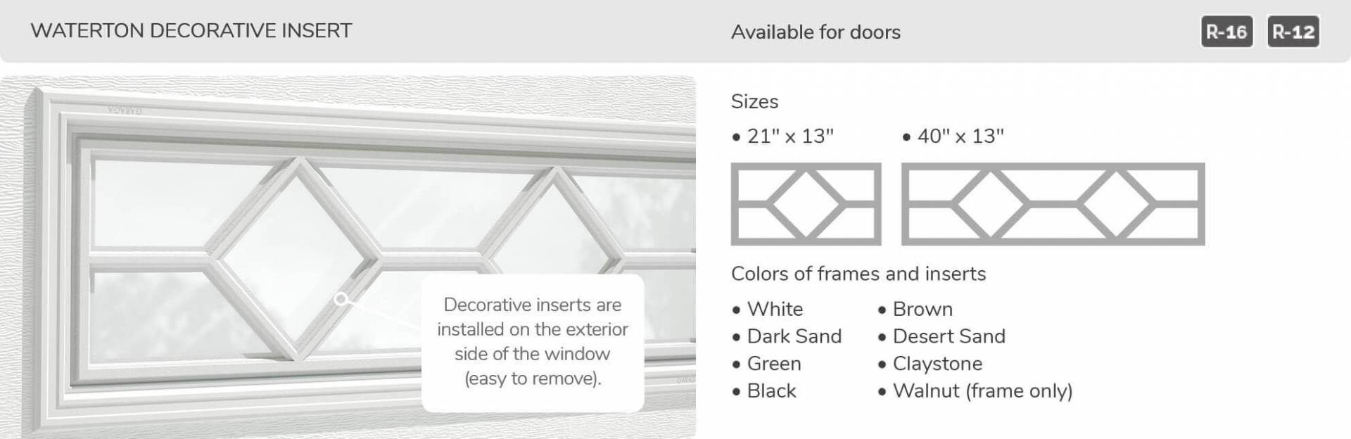 Waterton Decorative Insert, 21' x 13' and 40' x 13', available for doors R-16 and R-12